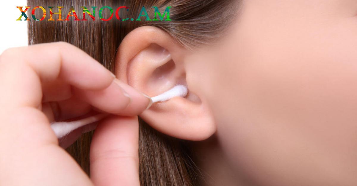 Ինչպես է պետք ճիշտ մաքրել ականջները, որպեսզի չվնասեք ականջը և լավ արդունքի հասնել